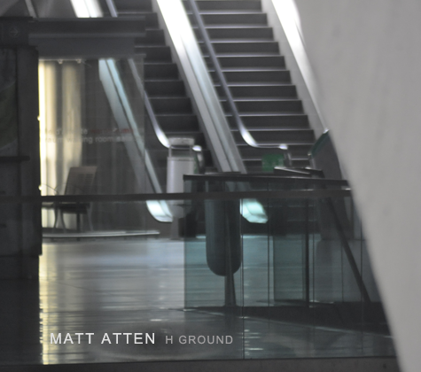 MATT ATTEN, H GROUND - Album Cover